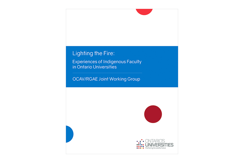 Lighting the Fire: Experiences of Indigenous Faculty in Ontario Universities